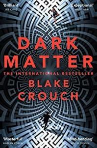 """Blake Crouch """"Dark Matter"""""""